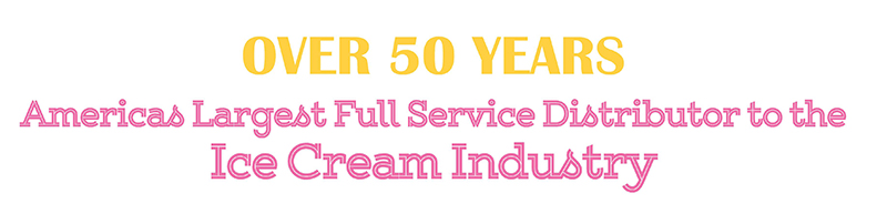 over 50 years, america's largest full service distributor to the ice cream industry